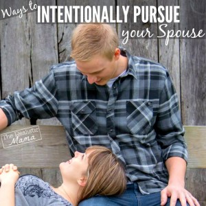 Intentionally Pursue Your Spouse