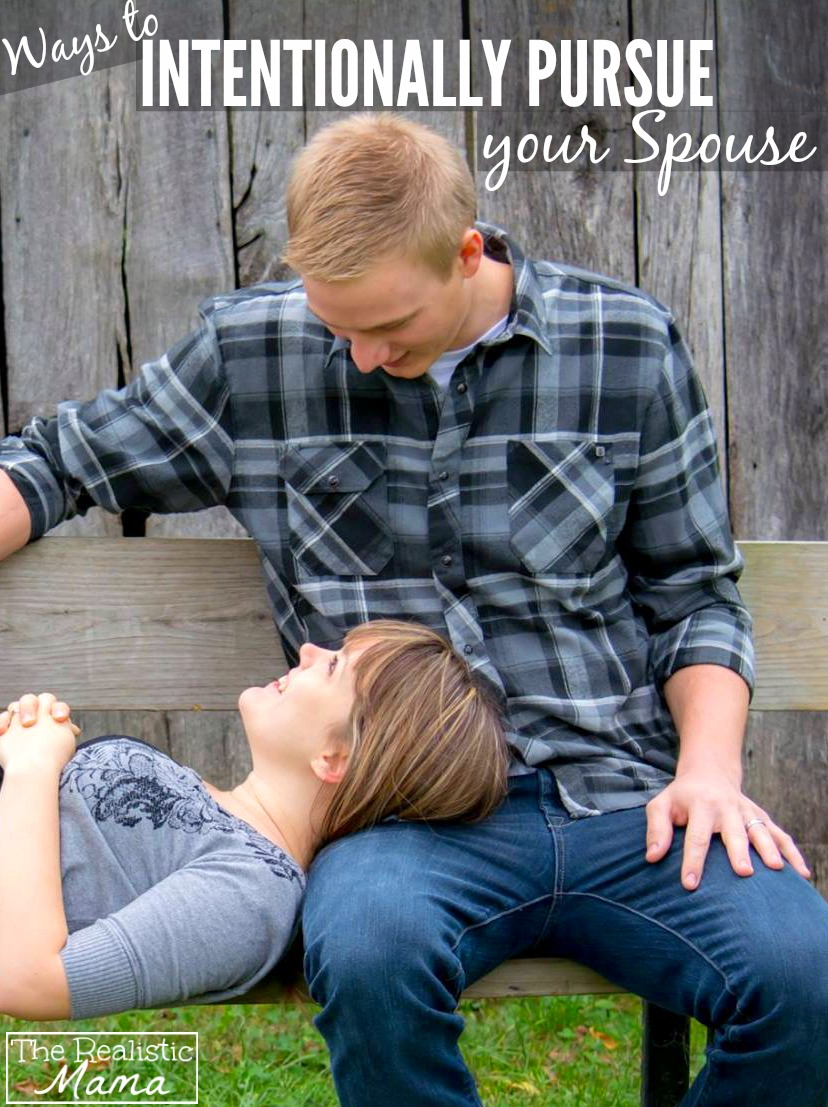 Being Intentional About Pursuing Your Spouse