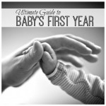 Ultimate Guide To Baby's First Year