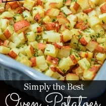 Simply the Best Oven Potatoes {and so easy to make!}