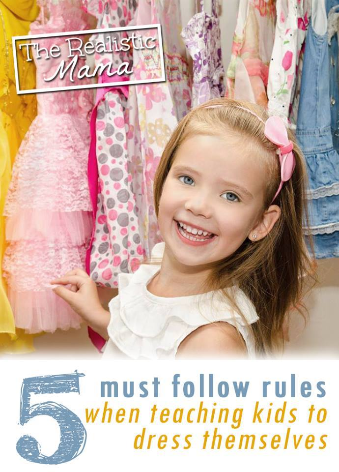 5 Must Follow Rules for Teaching Kids to Dress Themselves - I'm so glad she added #3, it's a must in our house too!