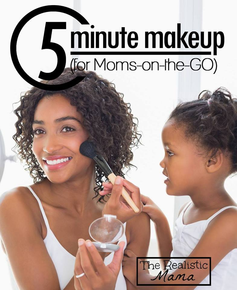 5 minute makeup tips for moms on the go!