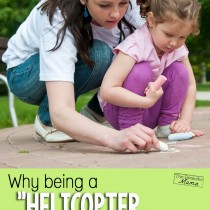 Great read for everyone! Why being a helicopter parent isn't effective. 3 challenges to land those choppers!