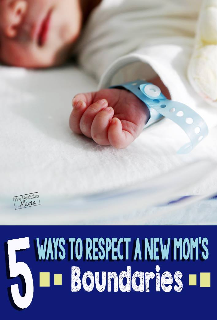 5+ Tips for Respecting New Mom's Boundaries. Have anything to ad?