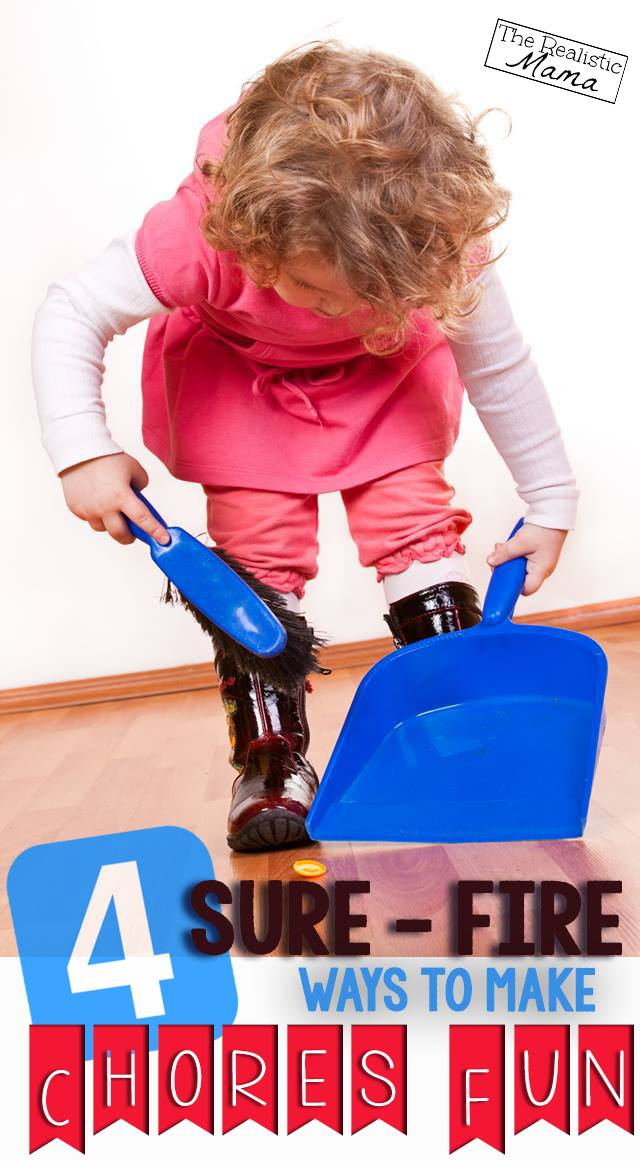4 Sure Fire Ways to Make Chores Fun - I'm so glad they included #2!