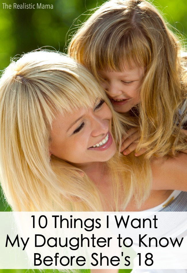 10 Things I Want to Teach My Daughter to Know Before She's 18