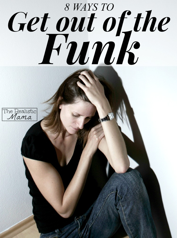 8 Ways to Get Out of the Funk