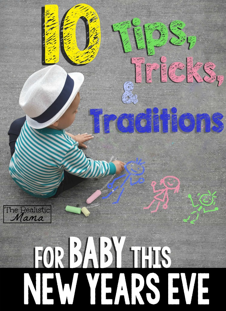 10 Tips, Tricks and Traditions for Baby this New Years Eve