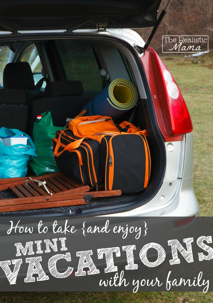 6 ways to enjoy mini vacations with your family