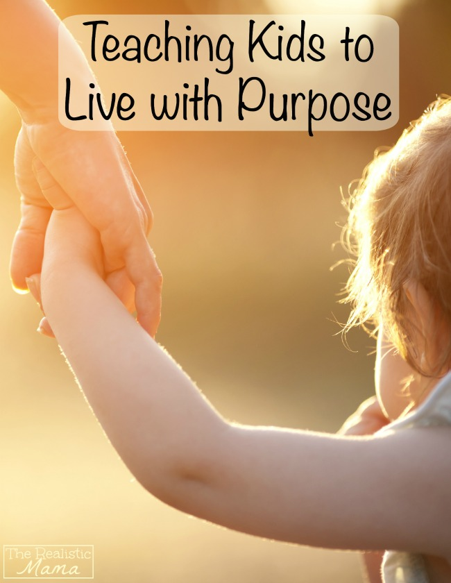 How to raise your kids to live with purpose