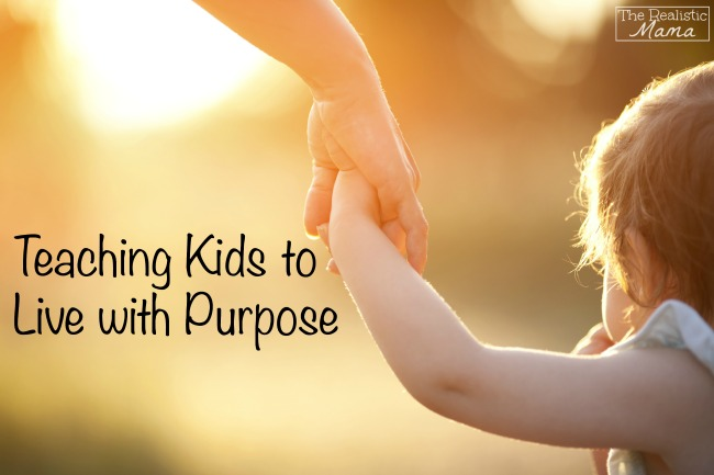teaching kids to live with purpose