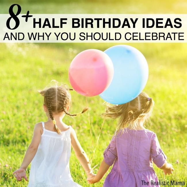 8 Half Birthday Ideas