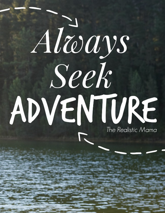 Always Seek Adventure