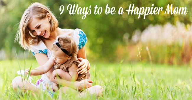 9 Ways to Be a Happier Mom