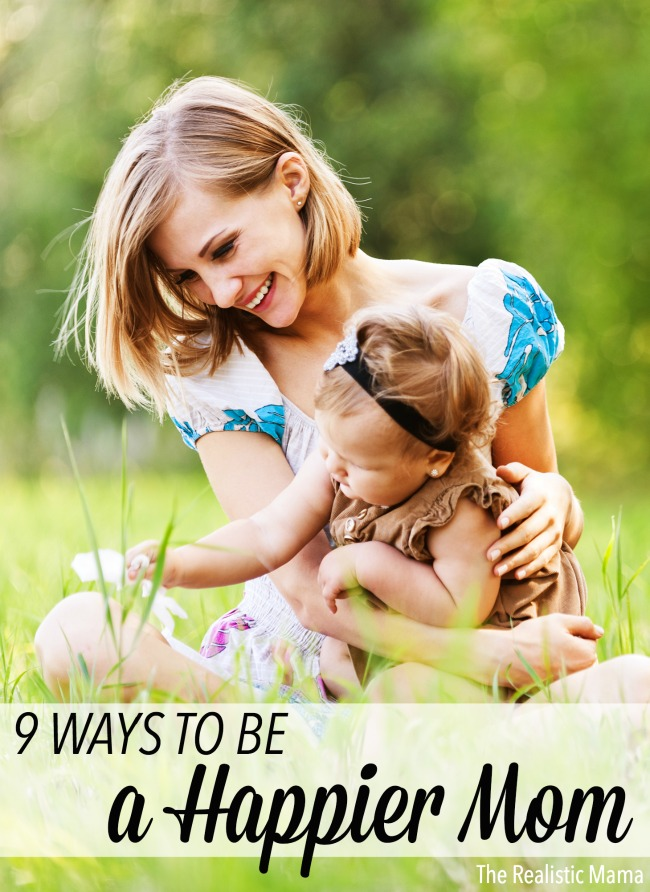 9 ways to be a happier mom!