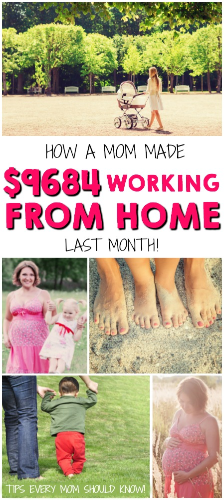 How a Mom Made $9684 Working From Home Last Month