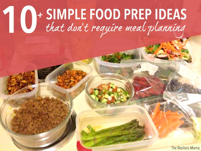 Simple Food Prep Ideas