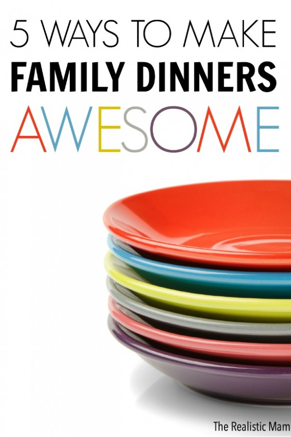 5 Ways to Make Family Dinners Awesome