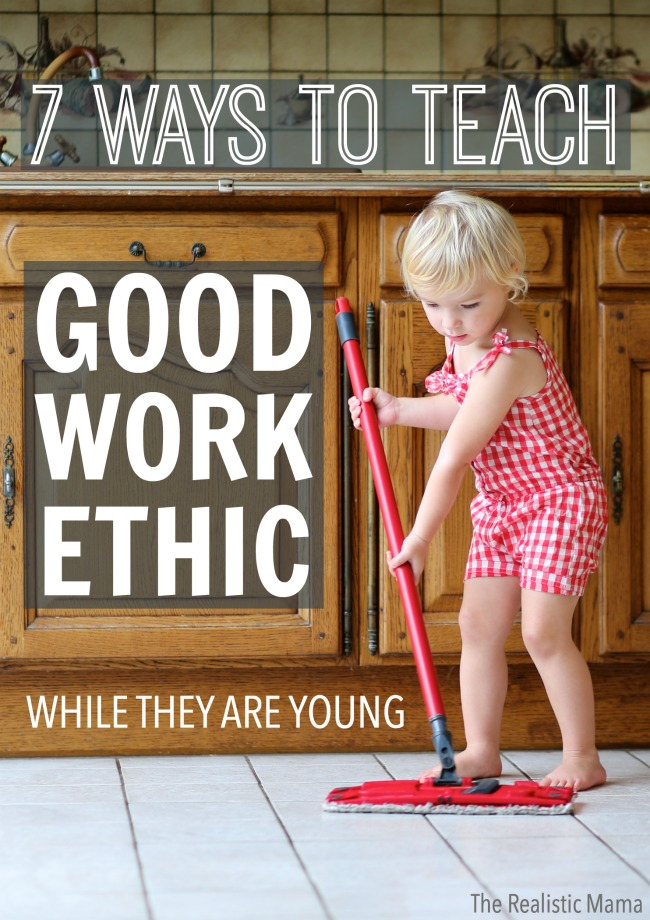 7 ways to teach good work ethic