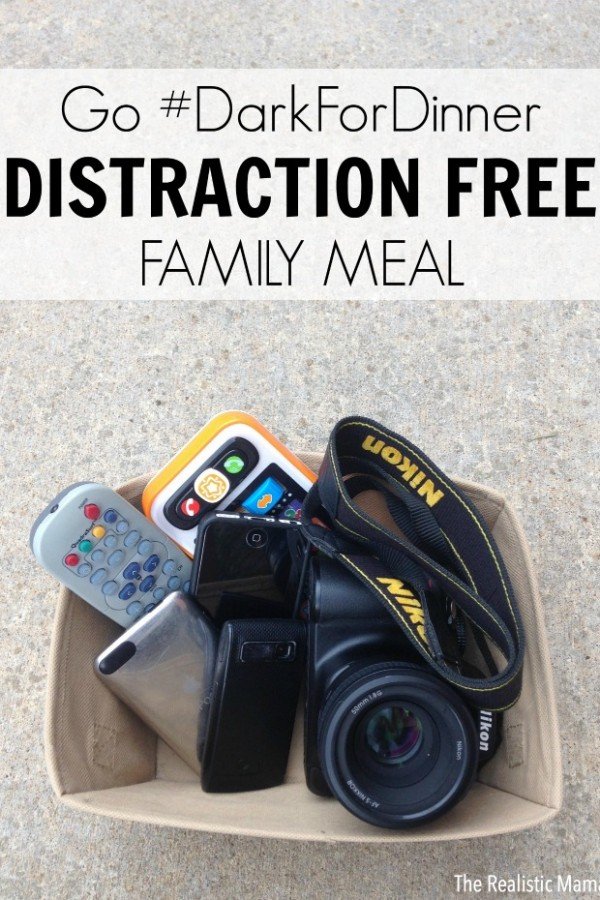 Join the #DarkForDinner Movement - Distraction Free Family Meal Time.
