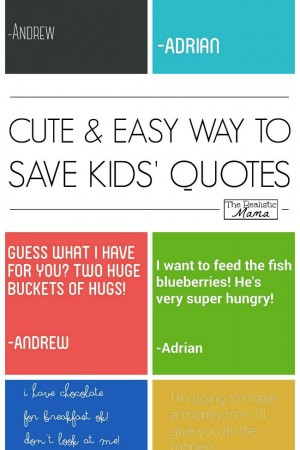 Easy way to save all the cute, sweet & funny quotes kids say.