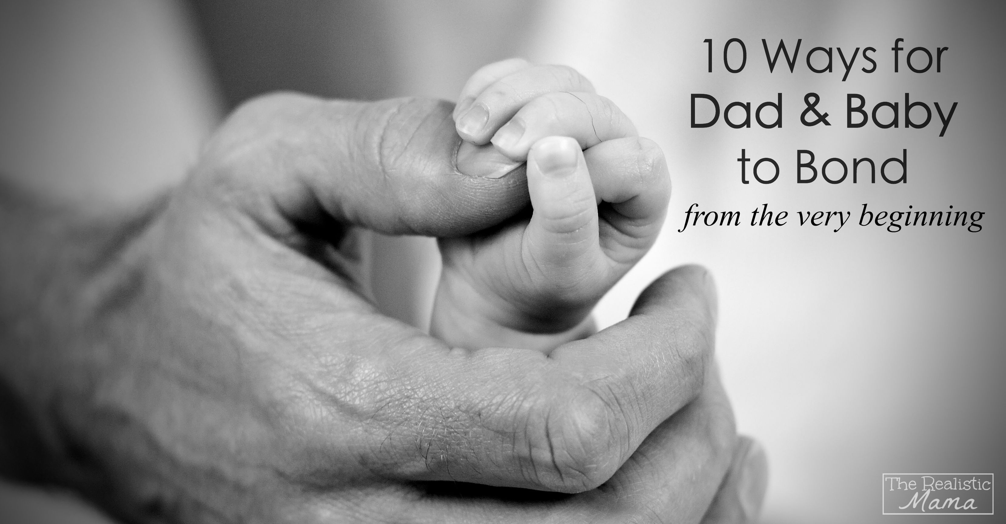 10 Ways for Dad & Baby to Bond