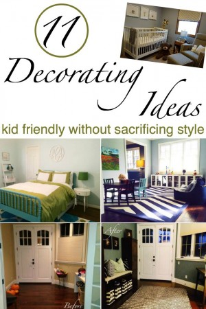 11 Kid Friendly Decorating Ideas