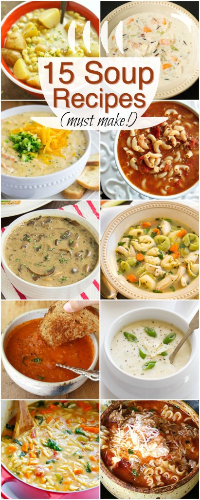 15 Delicious Soup Recipes... perfect for winter!