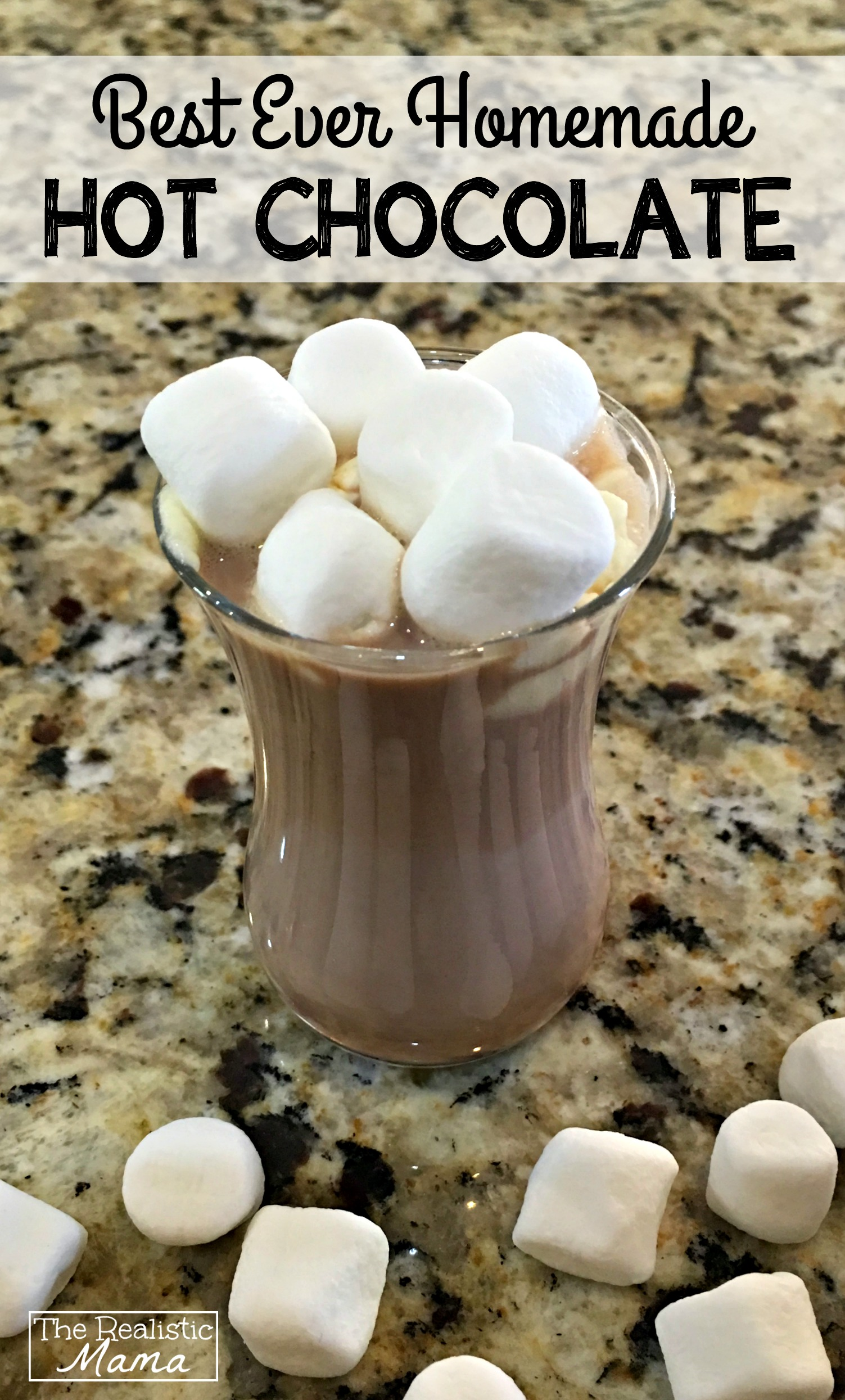 Best Ever Homemade Hot Chocolate Recipe - The Realistic Mama
