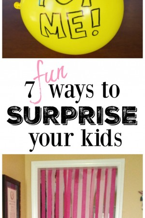 7 Fun Ways to Surprise Your Kids