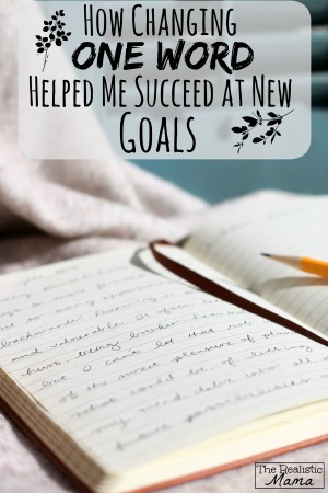 How Changing One Word Helped Me Succeed at New Goals