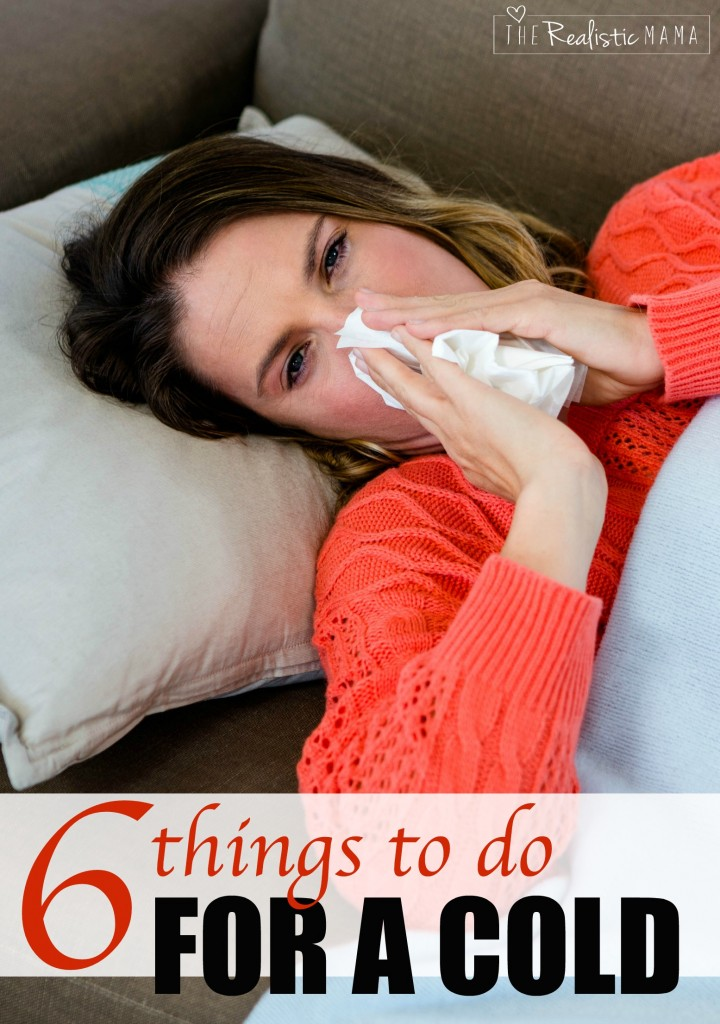 6 things to do right away for a cold