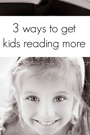3 Ways to get Kids Reading More