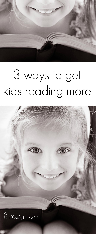 3 Ways to get Kids Reading More