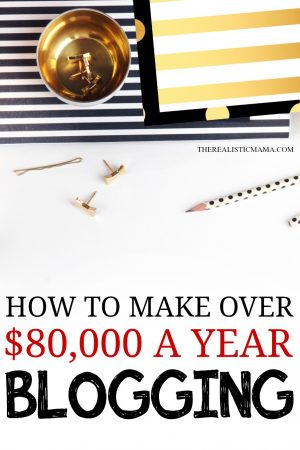 How to make over $80,000 a year blogging!!
