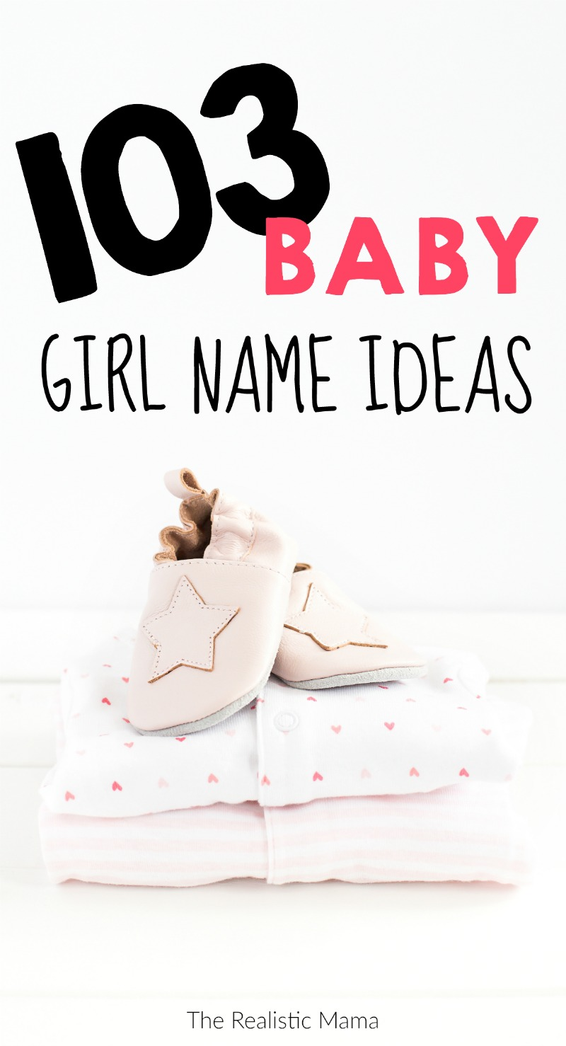 100 gorgeous baby girl names the realistic mama