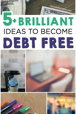 5 Brilliant Ideas to Become Debt Free