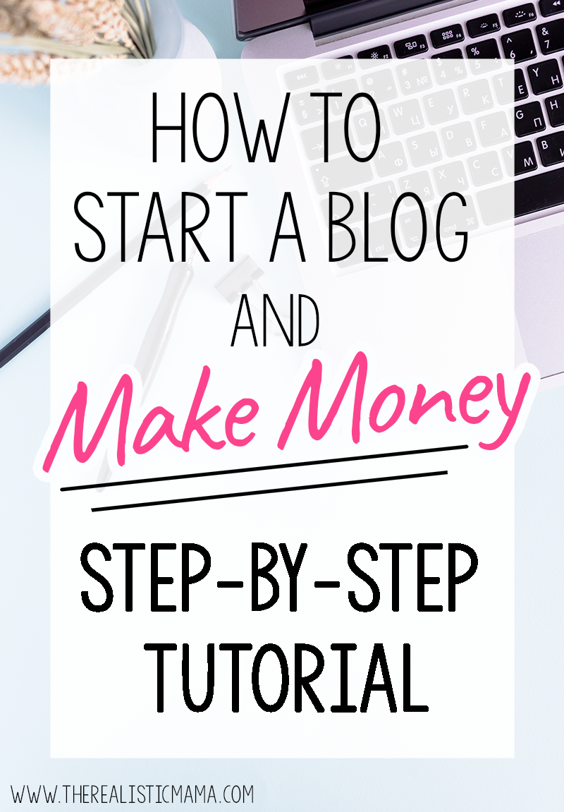 How to Start a Blog and Make Money Step-by-Step Tutorial