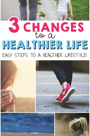 3 Easy Changes to a Healthier Life