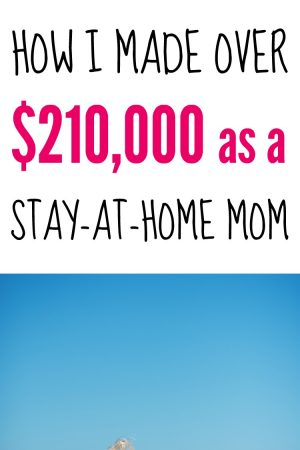 How I Made Over $210,000 as a Stay-at-Home Mom