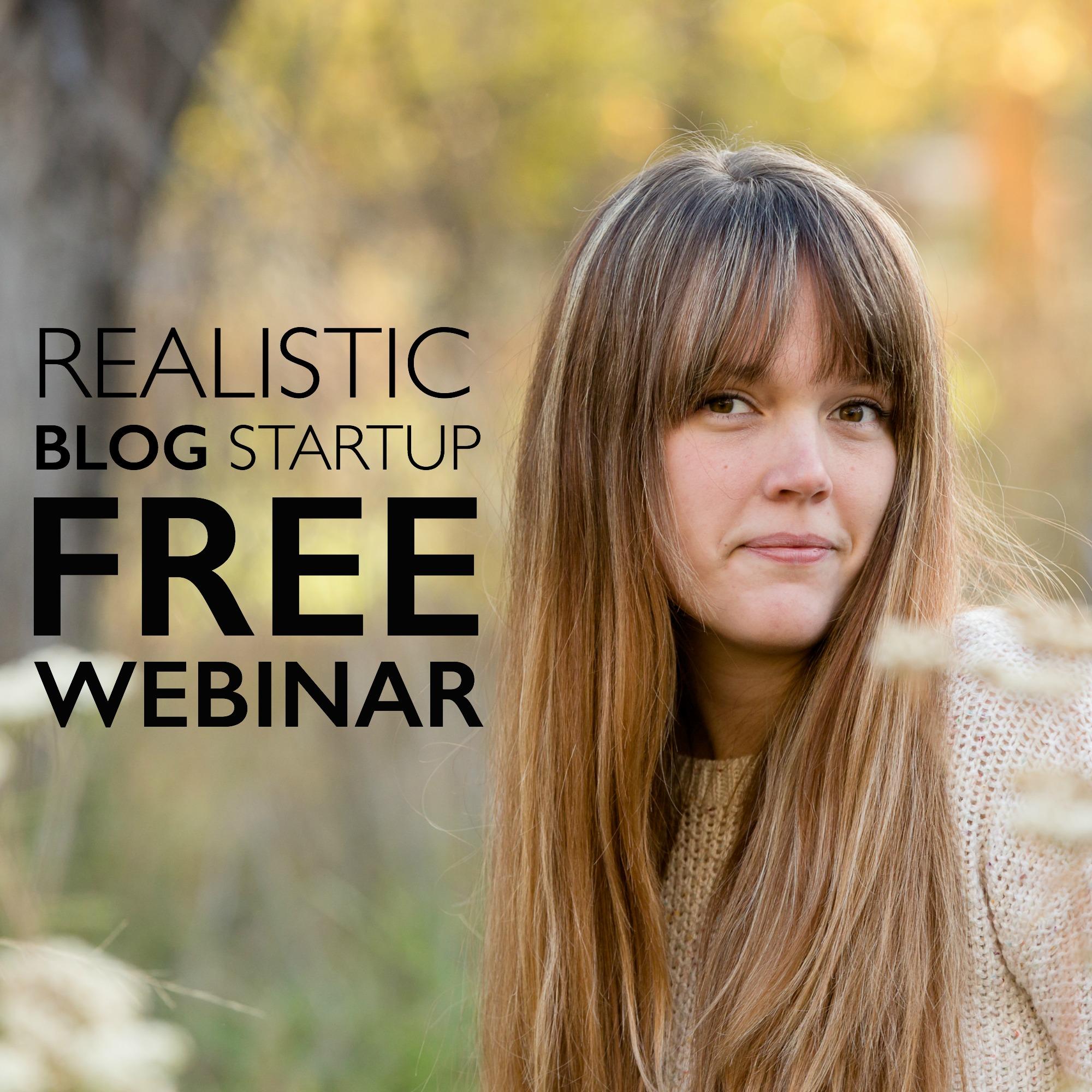 Realistic Blog Startup Free Webinar