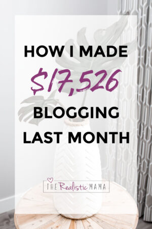 How I made $17526 blogging last month