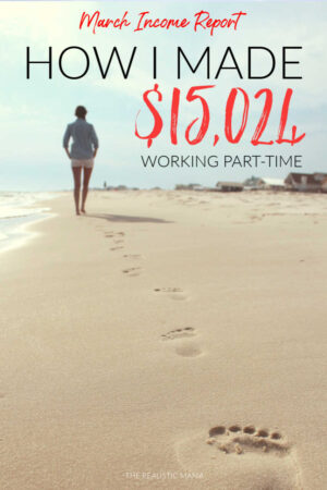 March Income Report. How I made $15,024 working part-time