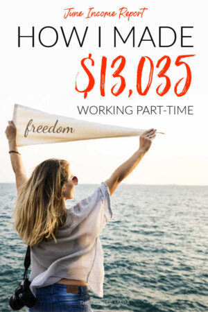 Read This. June Income Report. How I made $13,035 working part-time